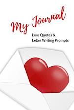 My Journal. Love Quotes and Letter Writing Prompts for Reflections