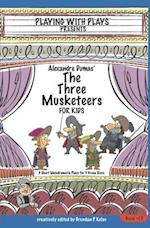 Alexandre Dumas' the Three Musketeers for Kids