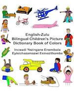 English-Zulu Bilingual Children's Picture Dictionary Book of Colors Incwadi Yezingane Enemibala Eyisichazamazwi Esinezithombe