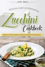 Delicious, Light and Refreshing Zucchini Cookbook