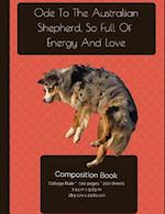 Australian Shepherd - Full of Energy and Love Composition Notebook