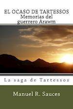 El Ocaso de Tartessos Memorias del Guerrero Arawm