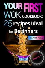 Your First Wok. Cookbook