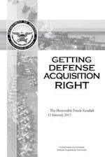 Getting Defense Acquisition Right - The Honorable Frank Kendall 13 January 2017