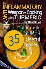 The Anti-Inflammatory Weapon - Cooking with Turmeric.(Full Color)