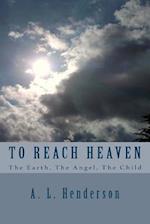 To Reach Heaven