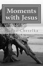 Moments with Jesus