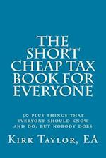 The Short, Cheap Tax Book for Everyone