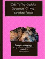 Yorkshire Terrier - Cuddly Sweetness - Composition Notebook