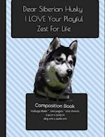 Siberian Husky - Playful Zest for Life Composition Notebook