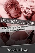 Dating Mr. Right