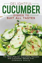 Delightful Cucumber Dishes to Suit All Tastes