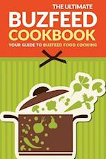 The Ultimate Buzfeed Cookbook - Your Guide to Buzfeed Food Cooking