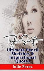 Taylor Swift Ultimate Pencil Sketches & Inspirational Quotes