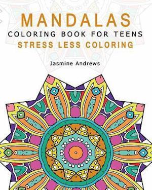 Mandalas Coloring Book for Teens