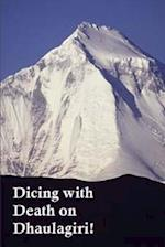 Dicing with Death on Dhaulagiri!