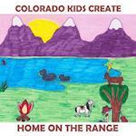 Colorado Kids Create Home on the Range