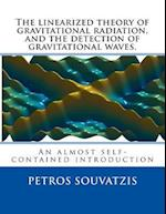 The Linearized Theory of Gravitational Radiation, and the Detection of Gravitational Waves.