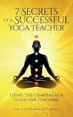 7 Secrets of a Successful Yoga Teacher