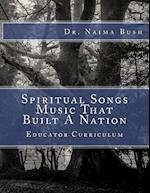 Negro Spiritual Songs, Music That Built a Nation