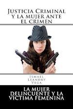 Justicia Criminal y La Mujer Ante El Crimen