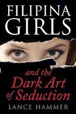 Filipina Girls & the Dark Art of Seduction