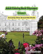 Adult Coloring Book Cityscapes Volume 3
