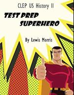 CLEP Us History II Test Prep Superhero