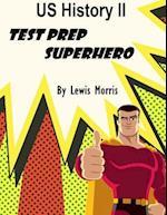 Us History II Test Prep Superhero