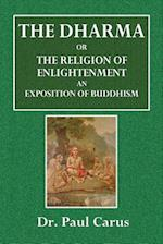 The Dharma, or the Religion of Enlightenment