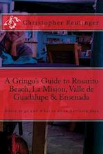A Gringo's Guide to Rosarito Beach, La Mision, Valle de Guadalupe & Ensenada af Christopher Reutinger