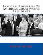 Inaugral Addresses of America's Conservative Presidents