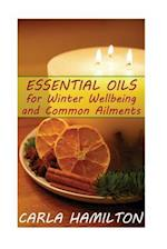 Essential Oils for Winter Wellbeing and Common Ailments