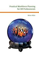 Practical Workforce Planning for HR Professionals