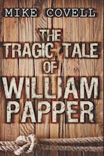The Tragic Tale of William Papper