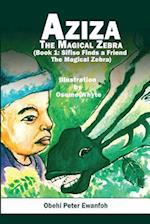Aziza - The Magical Zebra (Book One)
