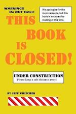 This Book Is Closed!