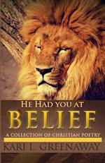 He Had You at Belief