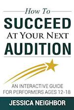 How to Succeed at Your Next Audition