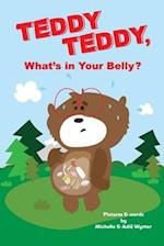 Teddy Teddy, What's in Your Belly?