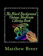 The Black Background Vintage Mushroom Coloring Book