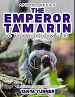 The Emperor Tamarin Do Your Kids Know This?