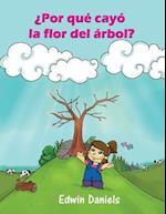 Por Que Cayo La Flor del Arbol?