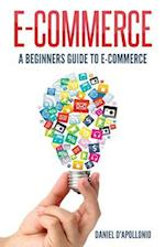 E-Commerce a Beginners Guide to E-Commerce