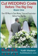 Cut Wedding Costs - Before the Big Day