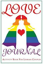 The Love Journal. Activity Book for Lesbian Couples.