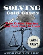 Solving Cold Cases ***Large Print Edition***