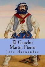El Gaucho Martin Fierro