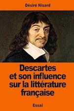 Descartes Et Son Influence Sur La Litterature Francaise