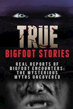 True Bigfoot Stories